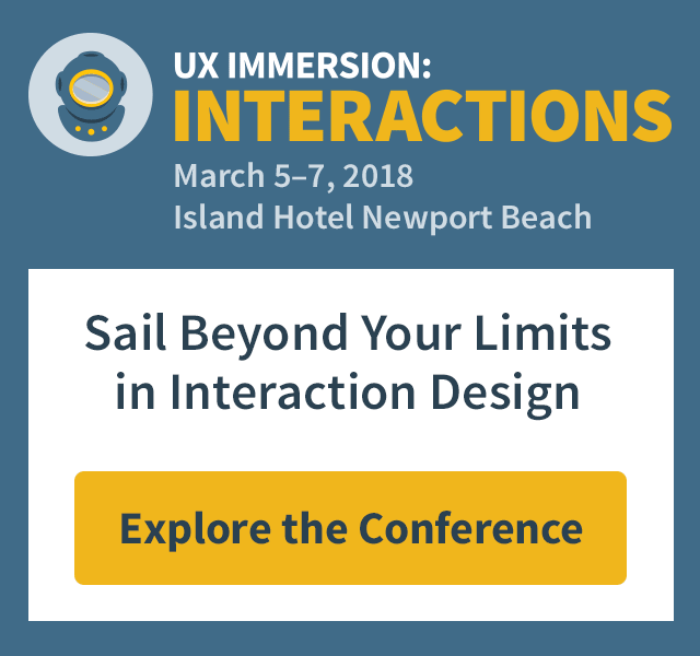 UX Immersion: Interactions — March 5–7, 2018; Sail Beyond Your Limits in Interaction Design; click to explore the conference